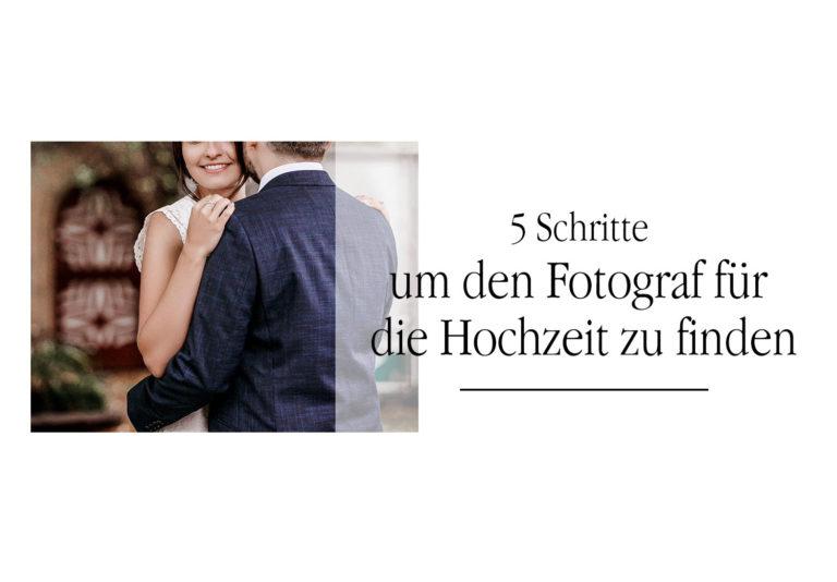 5 Schritte, um den Fotograf für die Hochzeit zu finden